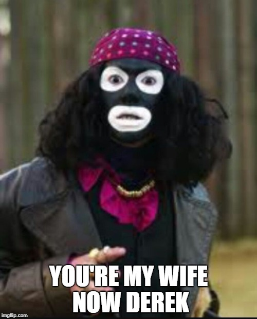 YOU'RE MY WIFE NOW DEREK | image tagged in happy birthday papa lazarou | made w/ Imgflip meme maker
