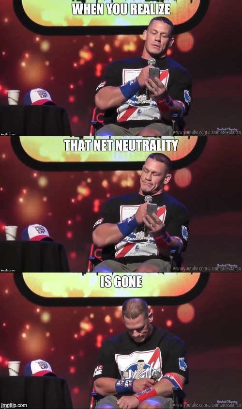 CENA-NOUGH (Net Neutrality) | image tagged in john cena,disappointment,why,net neutrality,wwe | made w/ Imgflip meme maker