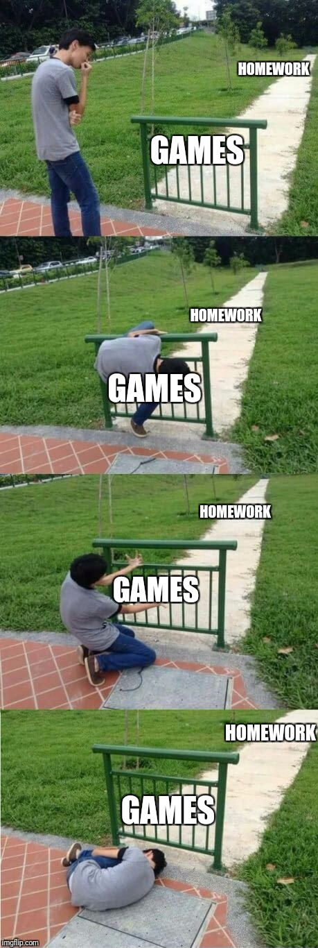 HOMEWORK GAMES GAMES HOMEWORK GAMES HOMEWORK GAMES HOMEWORK | image tagged in fence | made w/ Imgflip meme maker