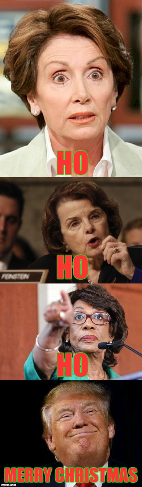 Thank you Santa! | HO HO HO MERRY CHRISTMAS | image tagged in hoes,santa clause,donald trump,funny memes,politics,nancy pelosi | made w/ Imgflip meme maker