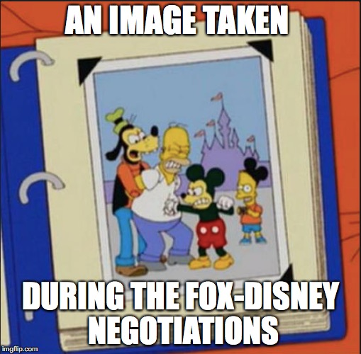 The way Disney do business | AN IMAGE TAKEN DURING THE FOX-DISNEY NEGOTIATIONS | image tagged in memes,funny memes,funny,disney,thesimpsons,funny picture | made w/ Imgflip meme maker
