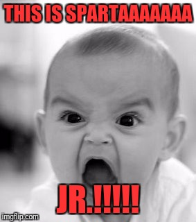 Angry Baby Meme | THIS IS SPARTAAAAAAA JR.!!!!! | image tagged in memes,angry baby | made w/ Imgflip meme maker
