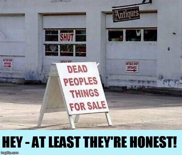Goin' shoppin' | HEY - AT LEAST THEY'RE HONEST! | image tagged in funny | made w/ Imgflip meme maker