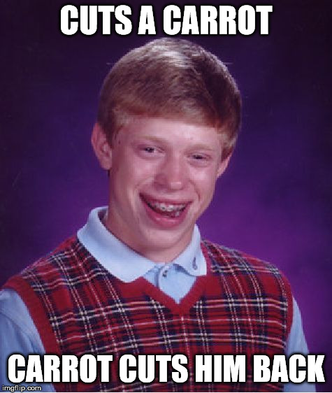 Bad Luck Brian Meme | CUTS A CARROT CARROT CUTS HIM BACK | image tagged in memes,bad luck brian | made w/ Imgflip meme maker