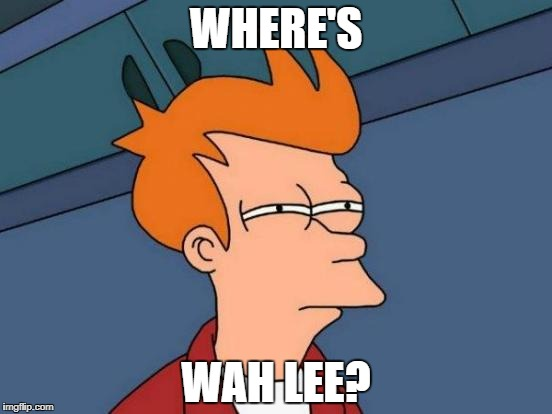 Futurama Fry Meme | WHERE'S WAH LEE? | image tagged in memes,futurama fry | made w/ Imgflip meme maker
