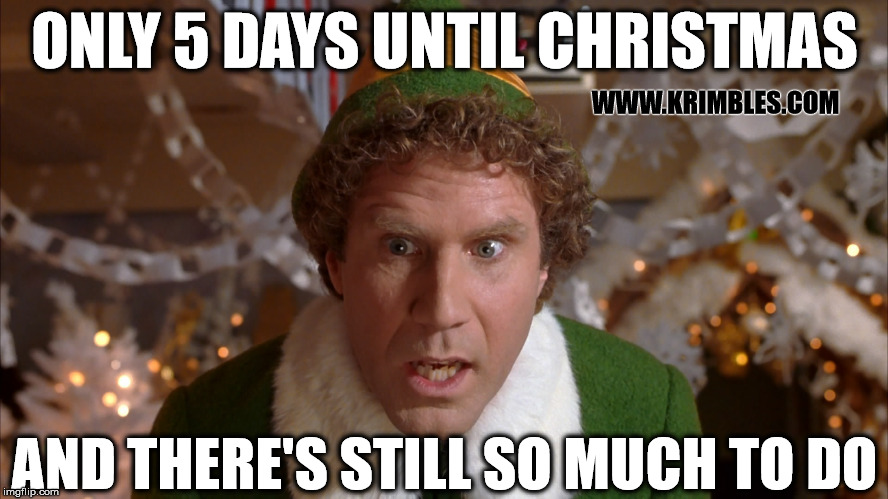 How Many Days Until Christmas Meme.5 Day Until Christmas Imgflip