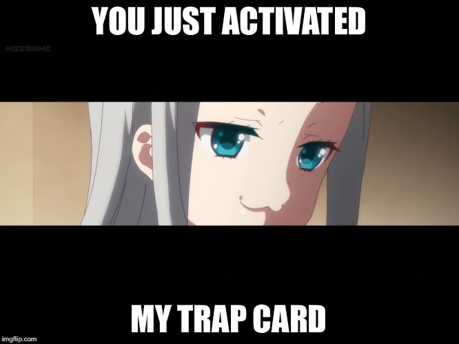*teleports behind you* | YOU JUST ACTIVATED MY TRAP CARD | image tagged in funny meme | made w/ Imgflip meme maker