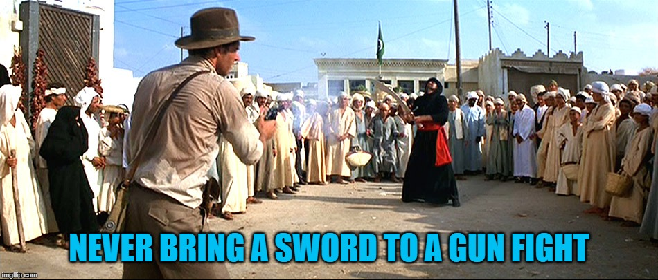 NEVER BRING A SWORD TO A GUN FIGHT | made w/ Imgflip meme maker