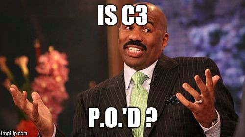 Steve Harvey Meme | IS C3 P.O.'D ? | image tagged in memes,steve harvey | made w/ Imgflip meme maker