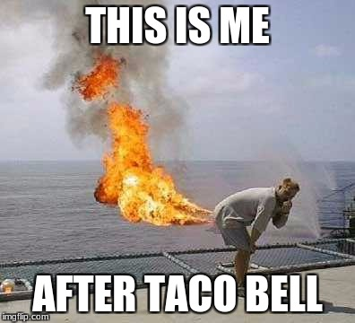 Darti Boy | THIS IS ME AFTER TACO BELL | image tagged in memes,darti boy | made w/ Imgflip meme maker