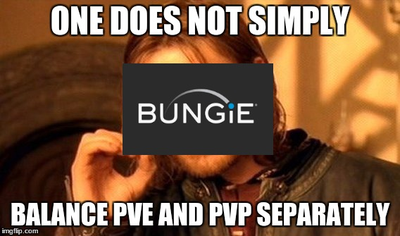 One Does Not Simply Meme | ONE DOES NOT SIMPLY BALANCE PVE AND PVP SEPARATELY | image tagged in memes,one does not simply | made w/ Imgflip meme maker