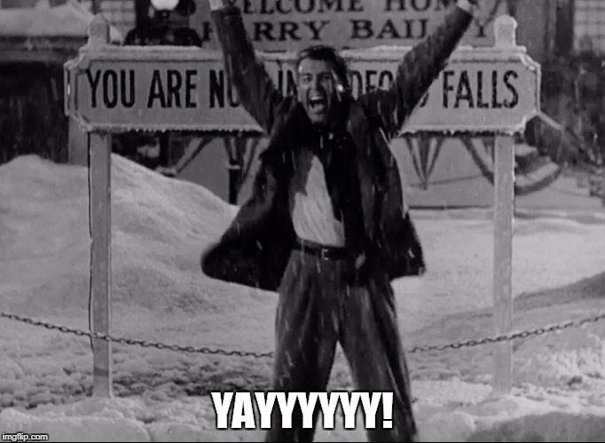 George Bailey Yeah | YAYYYYYY! | image tagged in it's a wonderful life,george bailey,bedford falls | made w/ Imgflip meme maker