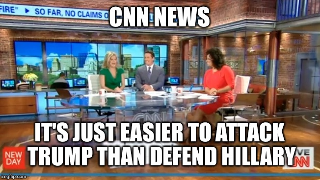 CNN NEWS IT'S JUST EASIER TO ATTACK TRUMP THAN DEFEND HILLARY | made w/ Imgflip meme maker