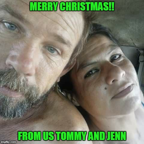 from us | MERRY CHRISTMAS!! FROM US TOMMY AND JENN | image tagged in christmas,us,tommy,jenn | made w/ Imgflip meme maker