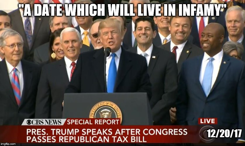 "Infamy | ""A DATE WHICH WILL LIVE IN INFAMY"" 12/20/17 