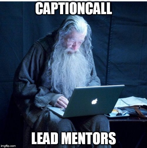 wizard install | CAPTIONCALL LEAD MENTORS | image tagged in wizard install | made w/ Imgflip meme maker