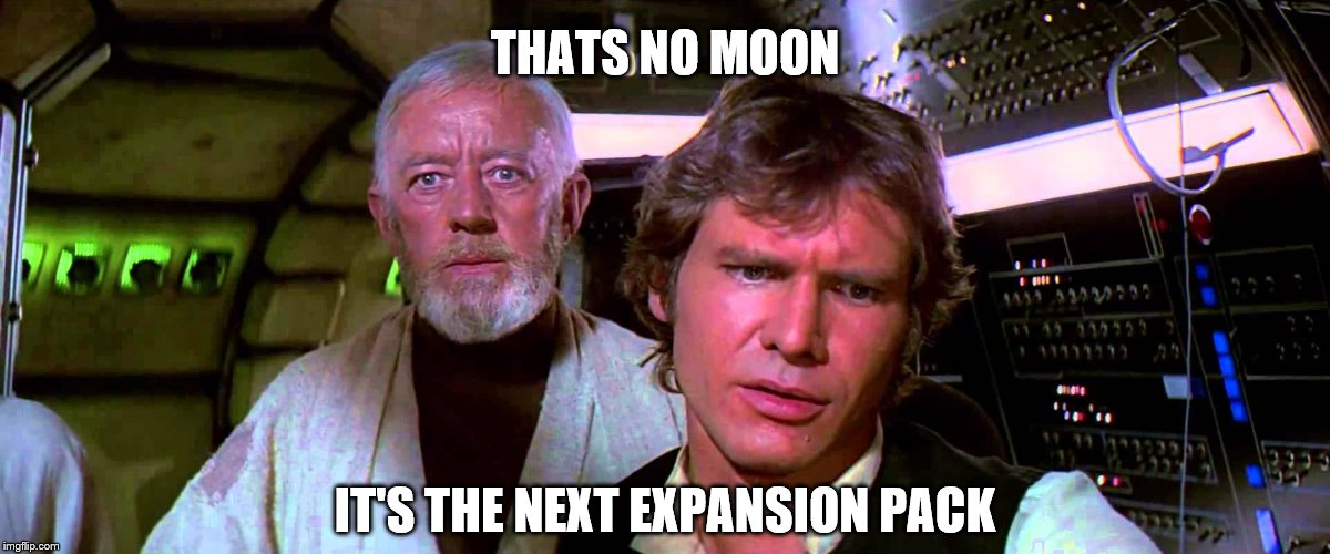 BATTLEFRONT 2 DLC  | THATS NO MOON IT'S THE NEXT EXPANSION PACK | image tagged in star wars,star wars battlefront | made w/ Imgflip meme maker