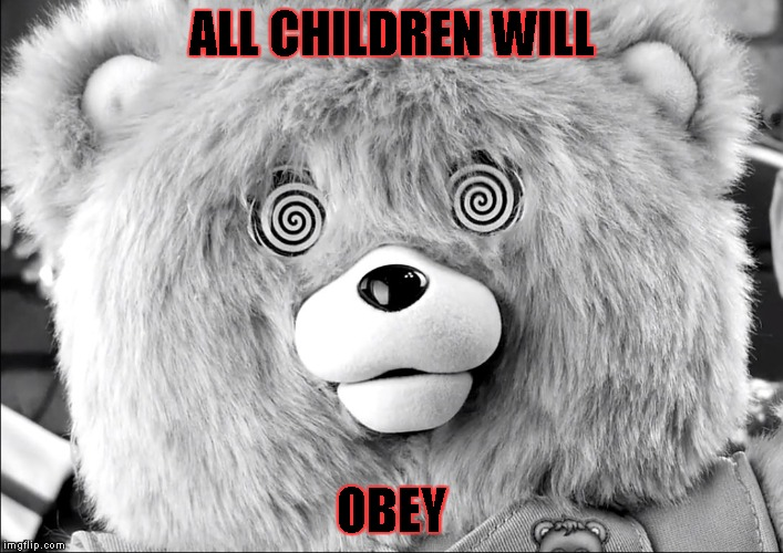 ALL CHILDREN WILL OBEY | image tagged in hide your children | made w/ Imgflip meme maker