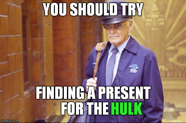 YOU SHOULD TRY FINDING A PRESENT FOR THE HULK | made w/ Imgflip meme maker