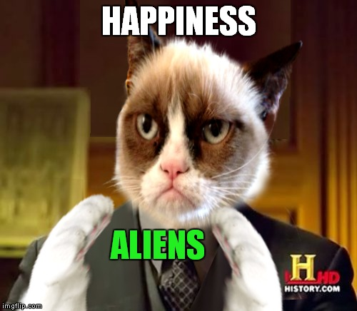HAPPINESS ALIENS | made w/ Imgflip meme maker