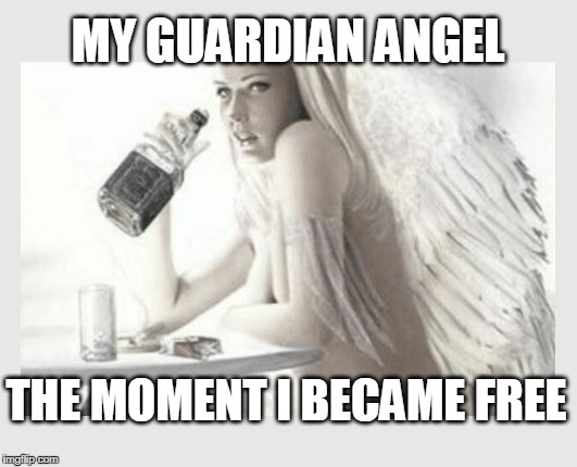 Gotta thank them some day... | MY GUARDIAN ANGEL THE MOMENT I BECAME FREE | image tagged in angels,guardian angel,bible,christianity | made w/ Imgflip meme maker
