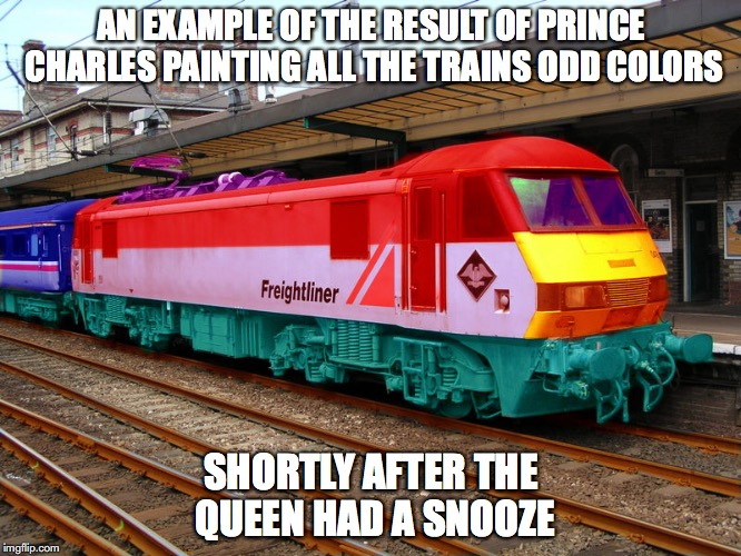 The Gay Train at Ipswick | AN EXAMPLE OF THE RESULT OF PRINCE CHARLES PAINTING ALL THE TRAINS ODD COLORS SHORTLY AFTER THE QUEEN HAD A SNOOZE | image tagged in trains,memes | made w/ Imgflip meme maker