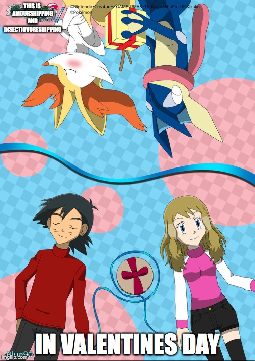 Amourshipping and Insectivoreshippping on Valentine's Day | THIS IS AMOURSHIPPING AND INSECTIOVORESHIPPING IN VALENTINES DAY | image tagged in pokemon,memes,greninja,ash ketchum,serena,braixen | made w/ Imgflip meme maker