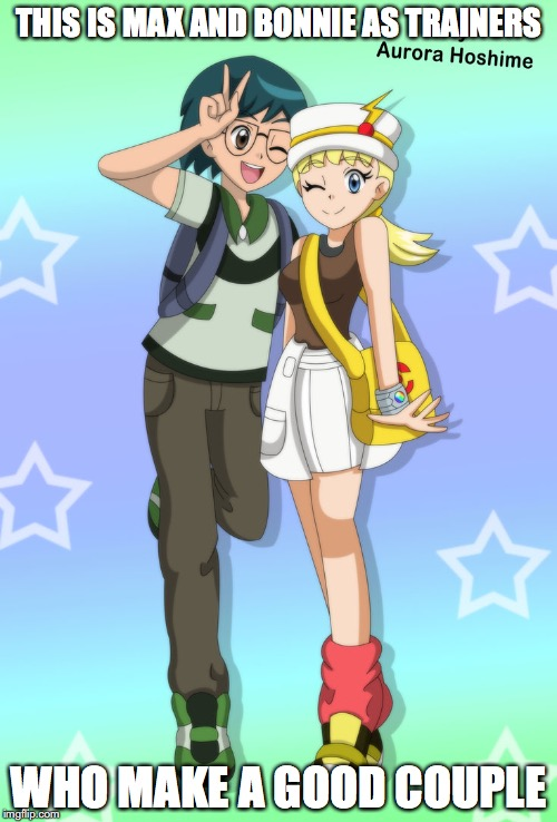 Max and Bonnie as Trainers | THIS IS MAX AND BONNIE AS TRAINERS WHO MAKE A GOOD COUPLE | image tagged in trainer,max,bonnie,pokemon,memes,fourthwheelshipping | made w/ Imgflip meme maker