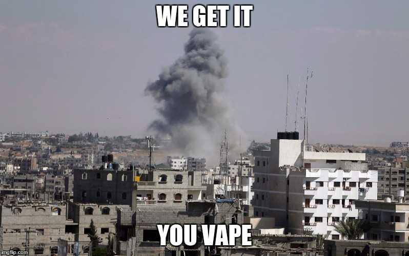 A Little Overkill | WE GET IT YOU VAPE | image tagged in vaping,boom,smoke | made w/ Imgflip meme maker