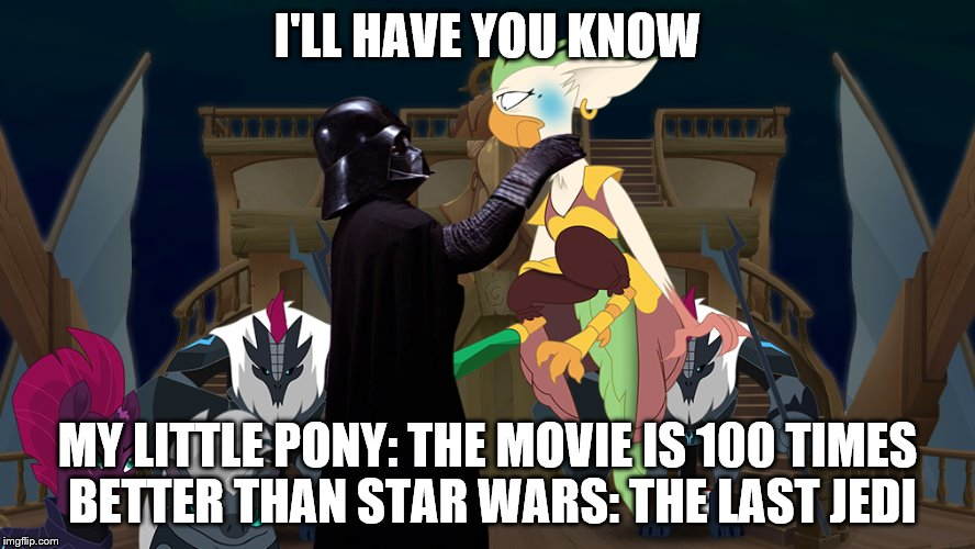 I'll have you know Captain Celaeno  X Darth Vader | I'LL HAVE YOU KNOW MY LITTLE PONY: THE MOVIE IS 100 TIMES BETTER THAN STAR WARS: THE LAST JEDI | image tagged in captain celaeno,my little pony,star wars,the last jedi,spongebob i'll have you know,darth vader | made w/ Imgflip meme maker