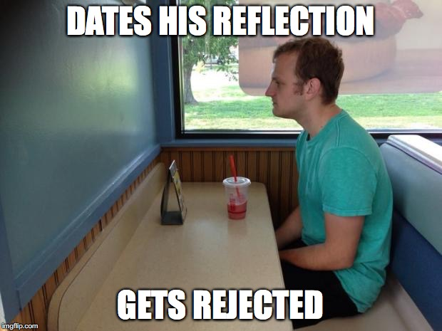 Forever Alone Booth | DATES HIS REFLECTION GETS REJECTED | image tagged in forever alone booth | made w/ Imgflip meme maker