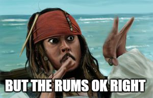 BUT THE RUMS OK RIGHT | made w/ Imgflip meme maker