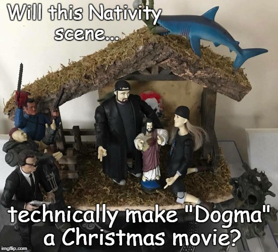 "Dogma Nativity | Will this Nativity scene... technically make ""Dogma"" a Christmas movie? 