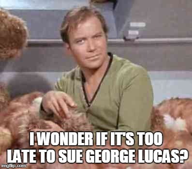 I WONDER IF IT'S TOO LATE TO SUE GEORGE LUCAS? | made w/ Imgflip meme maker