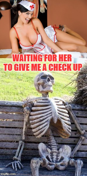 WAITING FOR HER TO GIVE ME A CHECK UP | made w/ Imgflip meme maker