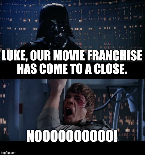 Possibly the worst fandom disaster since the end of the Harry Potter movie franchise.  | LUKE, OUR MOVIE FRANCHISE HAS COME TO A CLOSE. NOOOOOOOOOO! | image tagged in memes,star wars no,the last jedi,fandomonium,rip star wars,may the force be with you | made w/ Imgflip meme maker