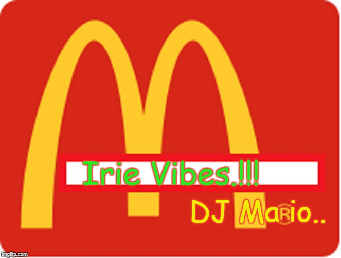 Irie Vibes | Irie Vibes.!!! DJ Ma io.. | image tagged in reggae music love | made w/ Imgflip meme maker