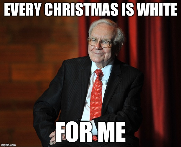 EVERY CHRISTMAS IS WHITE FOR ME | made w/ Imgflip meme maker