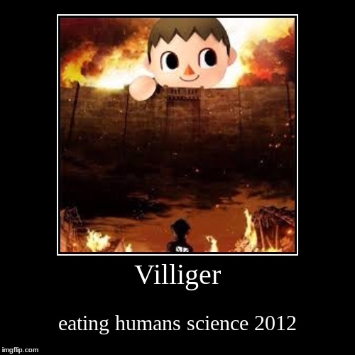 Villiger | eating humans science 2012 | image tagged in funny,demotivationals | made w/ Imgflip demotivational maker