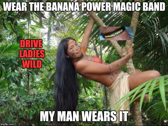 Wild and Free | DRIVE LADIES WILD | image tagged in wild,bracelets,bananapowerbracelets | made w/ Imgflip meme maker