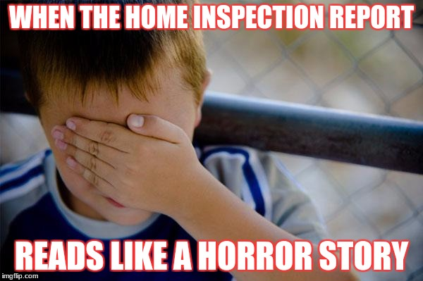 confession kid Meme | WHEN THE HOME INSPECTION REPORT READS LIKE A HORROR STORY | image tagged in memes,confession kid | made w/ Imgflip meme maker