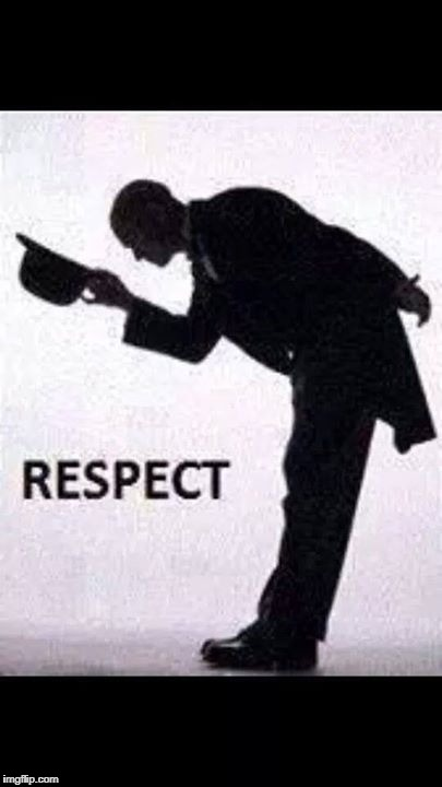 tip hat respect | RESPECT | image tagged in tip hat respect | made w/ Imgflip meme maker