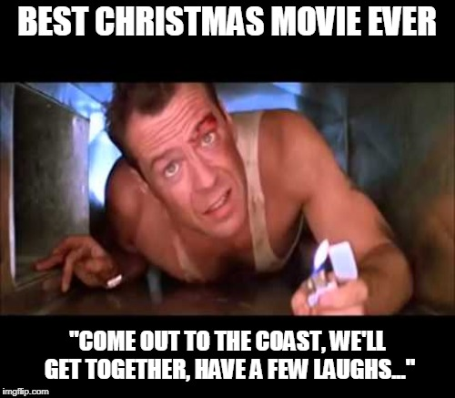 "BEST CHRISTMAS MOVIE EVER ""COME OUT TO THE COAST, WE'LL GET TOGETHER, HAVE A FEW LAUGHS..."" 