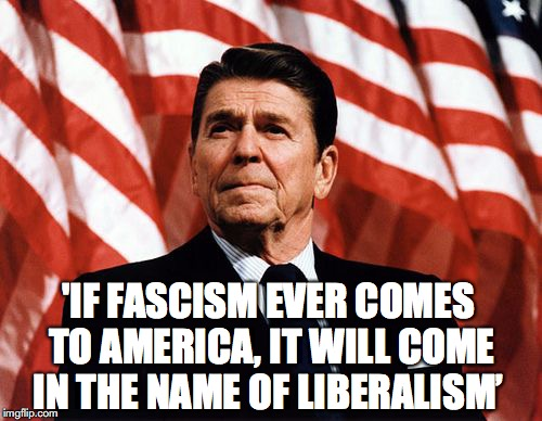 'IF FASCISM EVER COMES TO AMERICA, IT WILL COME IN THE NAME OF LIBERALISM' | made w/ Imgflip meme maker
