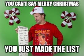 YOU CAN'T SAY MERRY CHRISTMAS YOU JUST MADE THE LIST | image tagged in wwe,chris jericho list,merry christmas | made w/ Imgflip meme maker