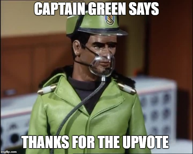 CAPTAIN GREEN SAYS THANKS FOR THE UPVOTE | made w/ Imgflip meme maker