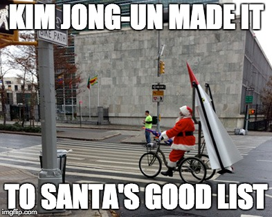 KIM JONG-UN MADE IT | KIM JONG-UN MADE IT TO SANTA'S GOOD LIST | image tagged in kim jong-un,memes | made w/ Imgflip meme maker