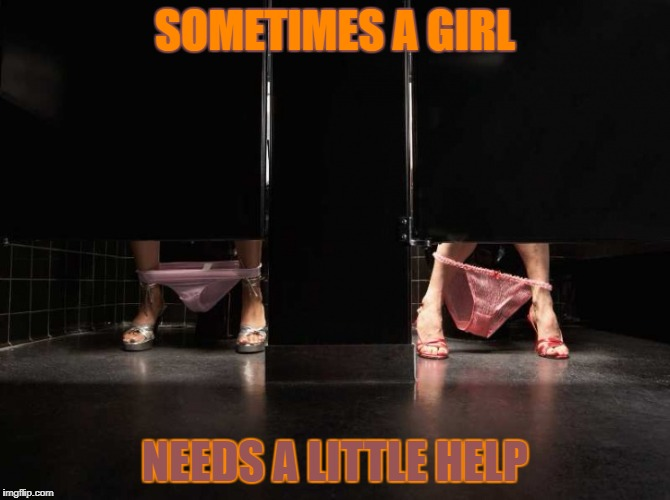 SOMETIMES A GIRL NEEDS A LITTLE HELP | made w/ Imgflip meme maker