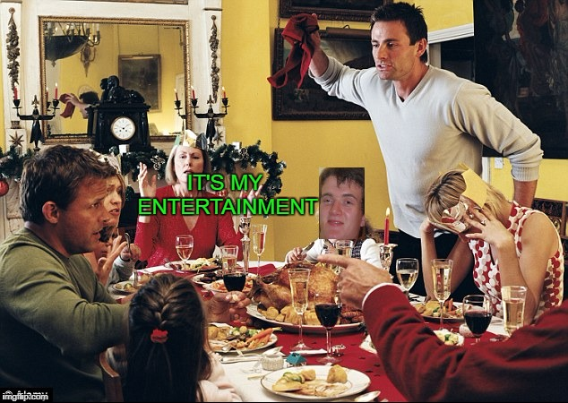 IT'S MY ENTERTAINMENT | made w/ Imgflip meme maker