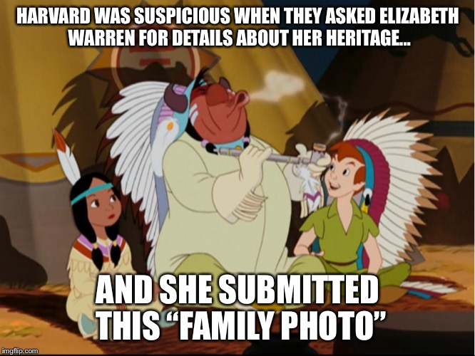 "Peter Pan and Indians of Never-Never Land | HARVARD WAS SUSPICIOUS WHEN THEY ASKED ELIZABETH WARREN FOR DETAILS ABOUT HER HERITAGE... AND SHE SUBMITTED THIS ""FAMILY PHOTO"" 